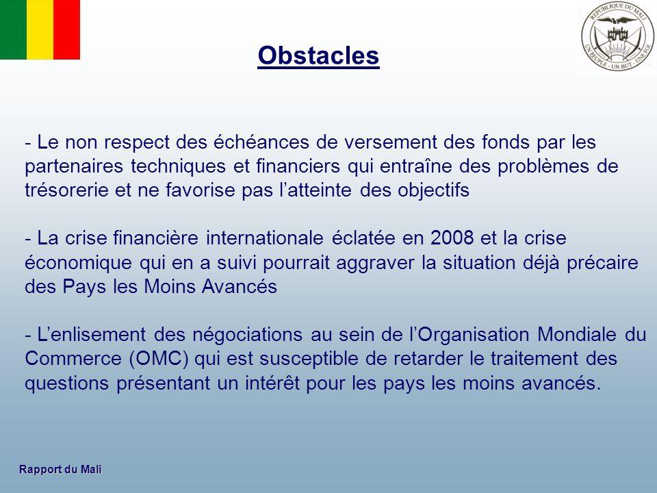 Rapport du Mali - Le non respect des échéances de versement des fonds par les partenaires techniques et financiers qui entraîne des problèmes de tréso