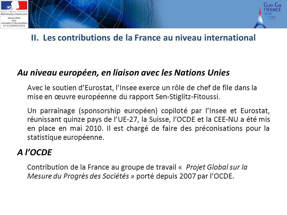 II. Les contributions de la France au niveau international Au niveau européen, en liaison avec les Nations Unies Avec le soutien dEurostat, lInsee exe