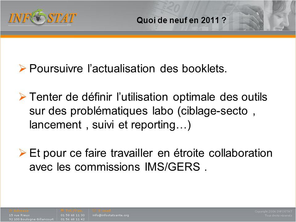 Quoi de neuf en 2011 .Poursuivre lactualisation des booklets.