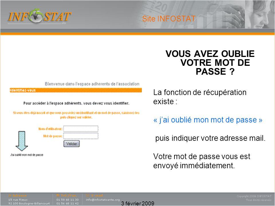 3 février 2009 Site INFOSTAT VOUS AVEZ OUBLIE VOTRE MOT DE PASSE .