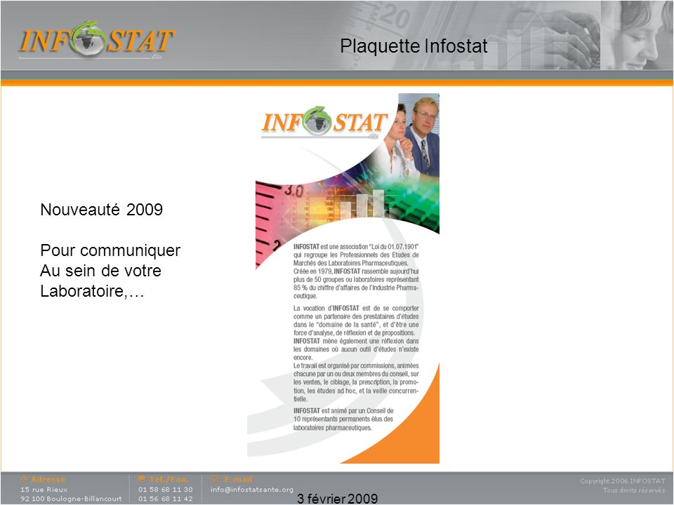 3 février 2009 Plaquette Infostat Nouveauté 2009 Pour communiquer Au sein de votre Laboratoire,…