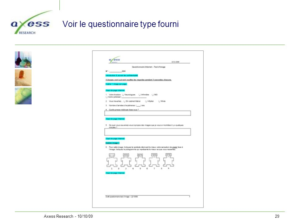Axess Research - 10/10/0929 Voir le questionnaire type fourni