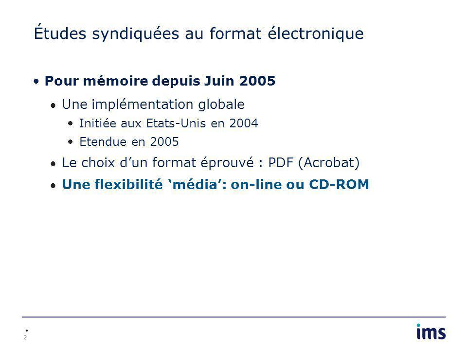 2 Études syndiquées au format électronique Pour mémoire depuis Juin 2005 Une implémentation globale Initiée aux Etats-Unis en 2004 Etendue en 2005 Le choix dun format éprouvé : PDF (Acrobat) Une flexibilité média: on-line ou CD-ROM