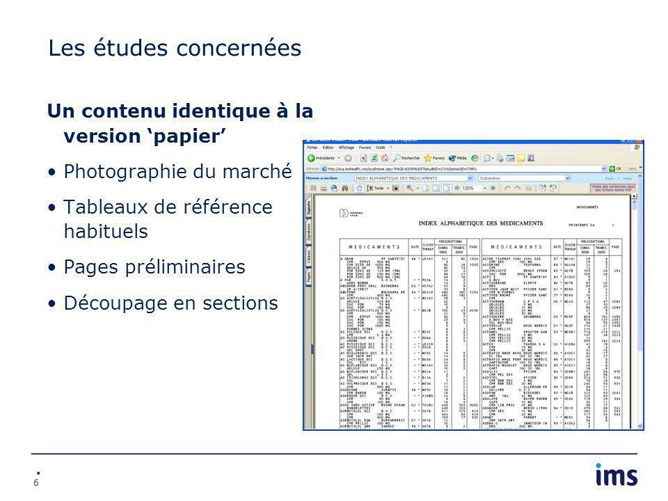 6 Les études concernées Un contenu identique à la version papier Photographie du marché Tableaux de référence habituels Pages préliminaires Découpage en sections