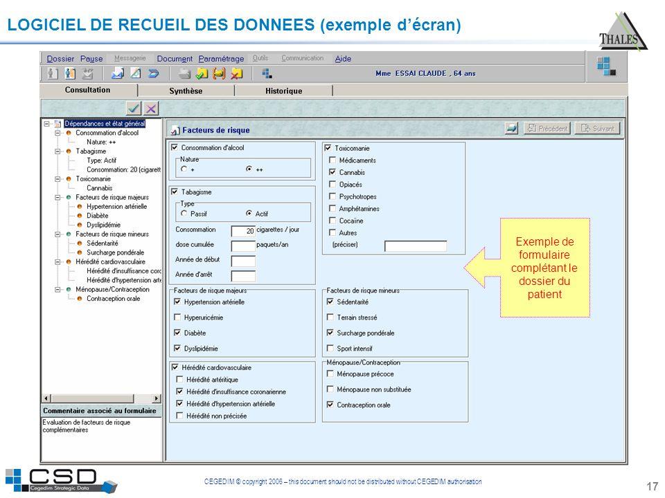 CEGEDIM © copyright 2006 – this document should not be distributed without CEGEDIM authorisation 17 LOGICIEL DE RECUEIL DES DONNEES (exemple décran) E