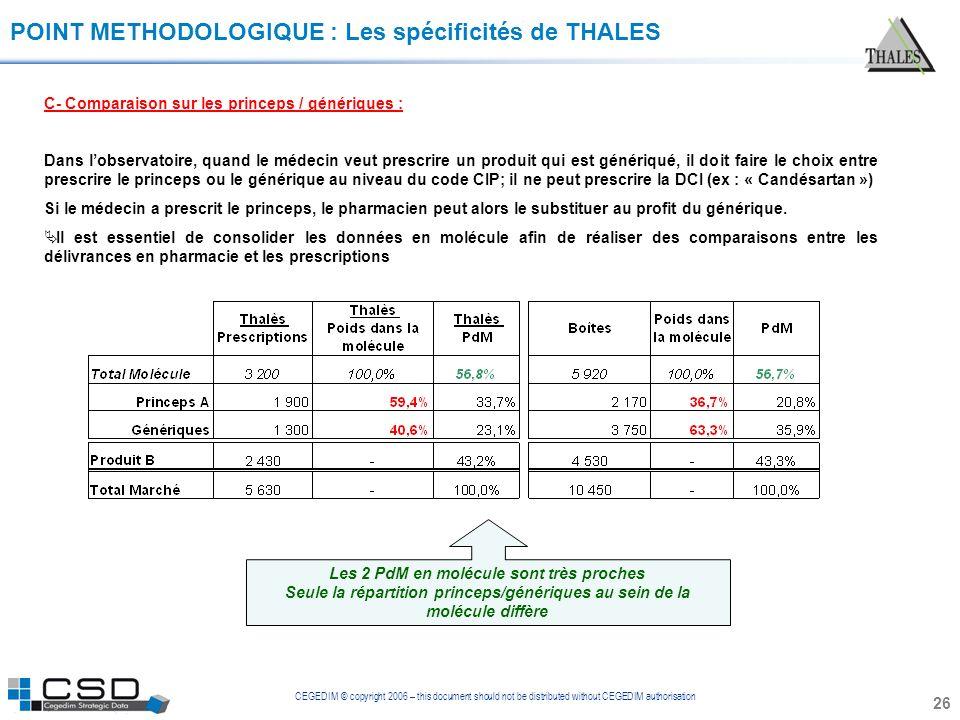 CEGEDIM © copyright 2006 – this document should not be distributed without CEGEDIM authorisation 26 POINT METHODOLOGIQUE : Les spécificités de THALES