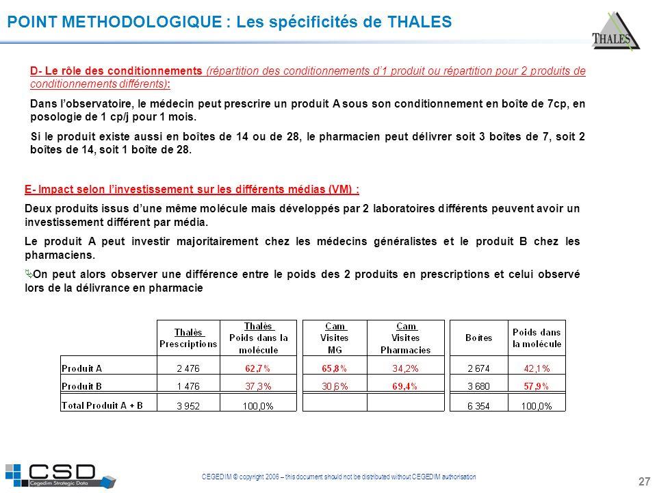 CEGEDIM © copyright 2006 – this document should not be distributed without CEGEDIM authorisation 27 POINT METHODOLOGIQUE : Les spécificités de THALES