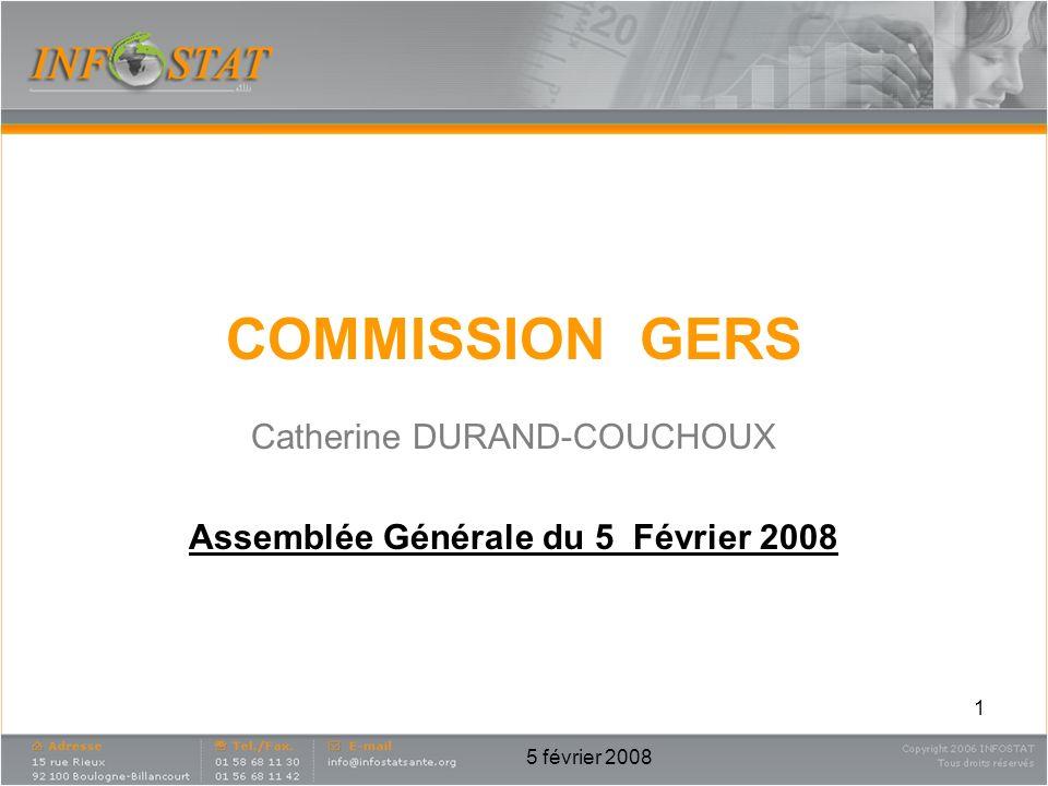 5 février 2008 1 COMMISSION GERS Catherine DURAND-COUCHOUX Assemblée Générale du 5 Février 2008