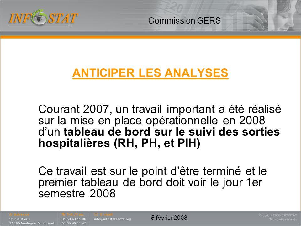 5 février 2008 ANTICIPER LES ANALYSES Courant 2007, un travail important a été réalisé sur la mise en place opérationnelle en 2008 dun tableau de bord