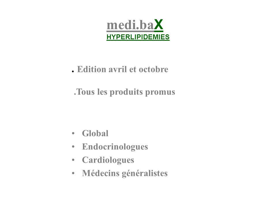 medi.ba X HYPERLIPIDEMIES. Edition avril et octobre.Tous les produits promus Global Endocrinologues Cardiologues Médecins généralistes
