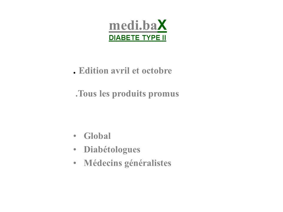 medi.ba X DIABETE TYPE II. Edition avril et octobre.Tous les produits promus Global Diabétologues Médecins généralistes