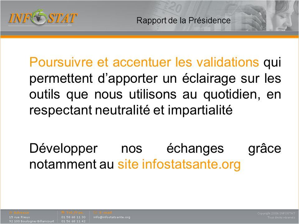 Rapport de la Présidence Poursuivre et accentuer les validations qui permettent dapporter un éclairage sur les outils que nous utilisons au quotidien,