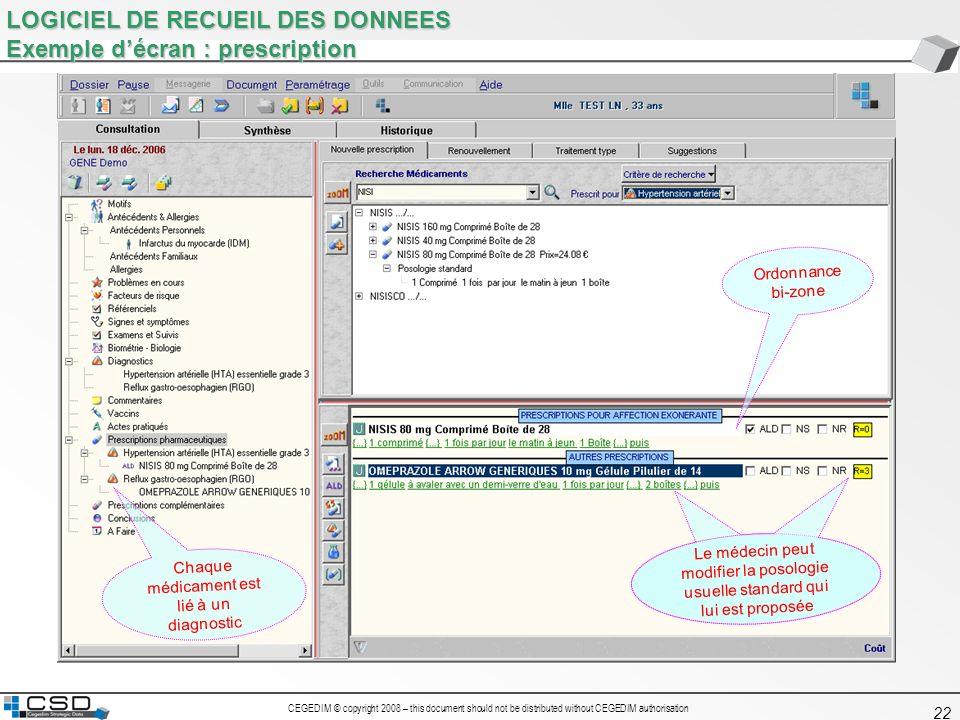 CEGEDIM © copyright 2008 – this document should not be distributed without CEGEDIM authorisation 22 LOGICIEL DE RECUEIL DES DONNEES Exemple décran : p