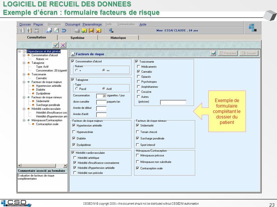 CEGEDIM © copyright 2008 – this document should not be distributed without CEGEDIM authorisation 23 LOGICIEL DE RECUEIL DES DONNEES Exemple décran : f