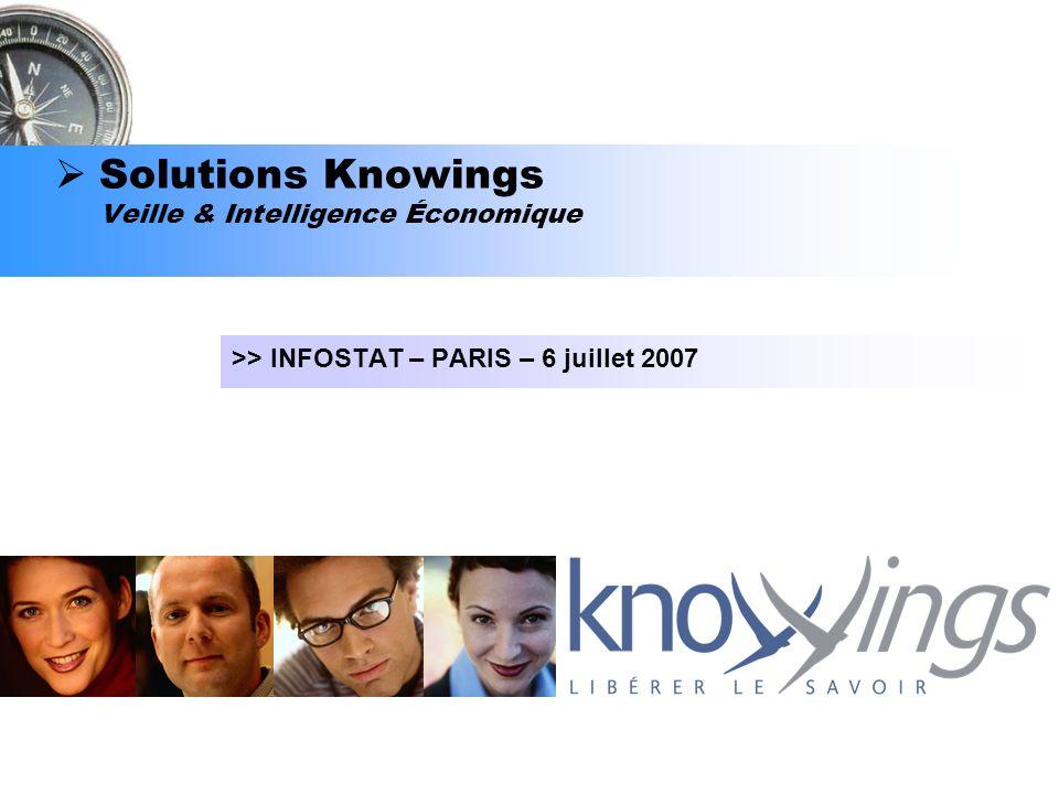 Solutions Knowings Veille & Intelligence Économique >> INFOSTAT – PARIS – 6 juillet 2007