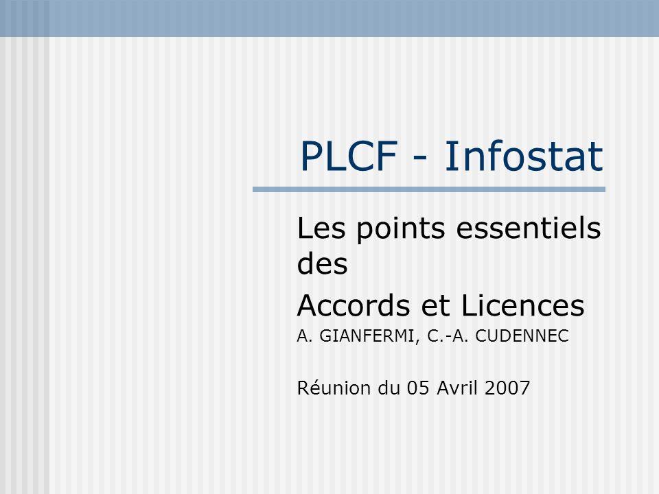 PLCF - Infostat Les points essentiels des Accords et Licences A.