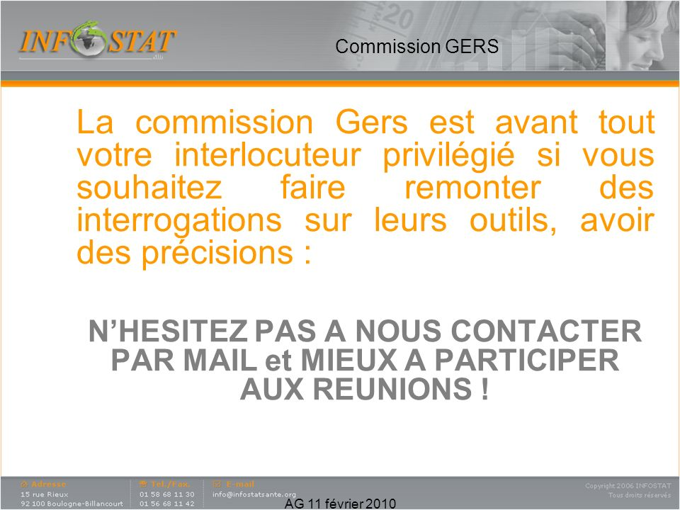 La commission Gers est avant tout votre interlocuteur privilégié si vous souhaitez faire remonter des interrogations sur leurs outils, avoir des préci