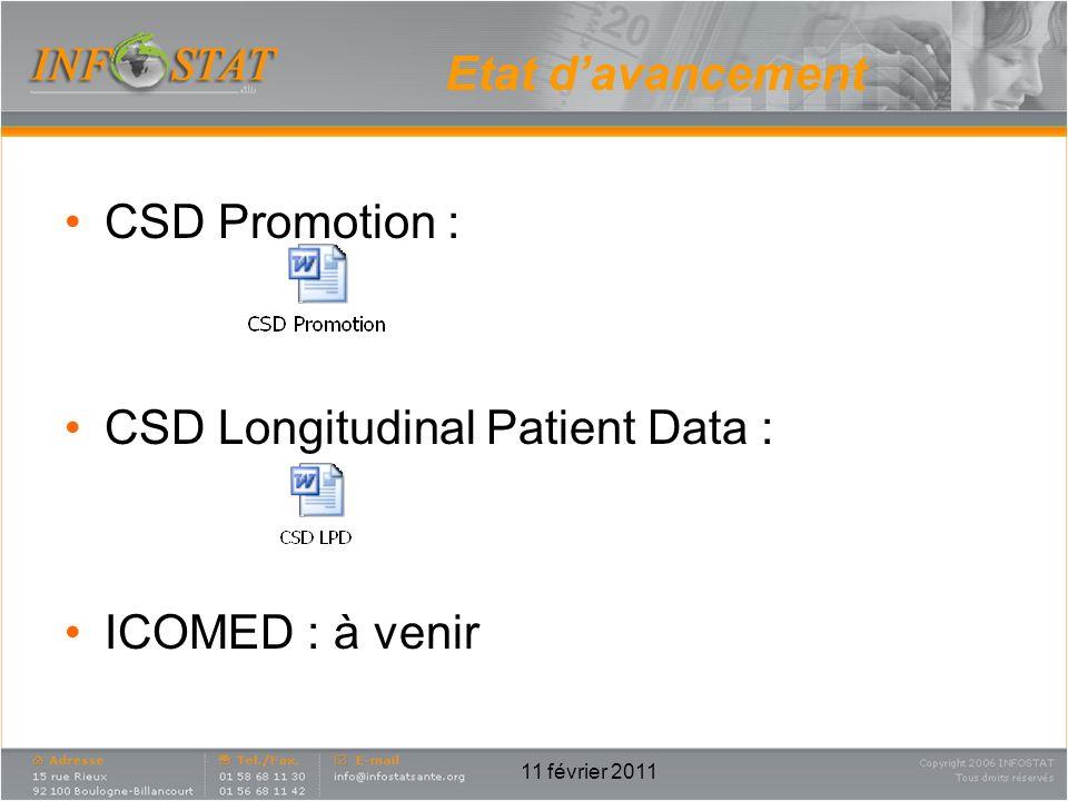 Etat davancement CSD Promotion : CSD Longitudinal Patient Data : ICOMED : à venir 11 février 2011