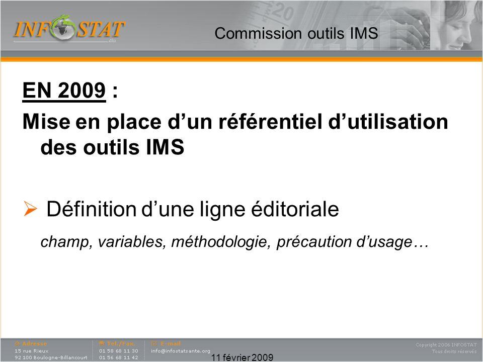 Commission outils IMS EN 2009 : Mise en place dun référentiel dutilisation des outils IMS Audit validé LMPSO SDM-SDMSP EPPM XPonent (janvier 2010) 11 février 2009
