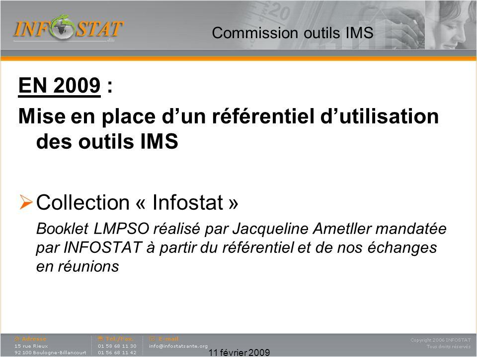 Commission outils IMS EN 2009 : Mise en place dun référentiel dutilisation des outils IMS Collection « Infostat » Booklet LMPSO réalisé par Jacqueline