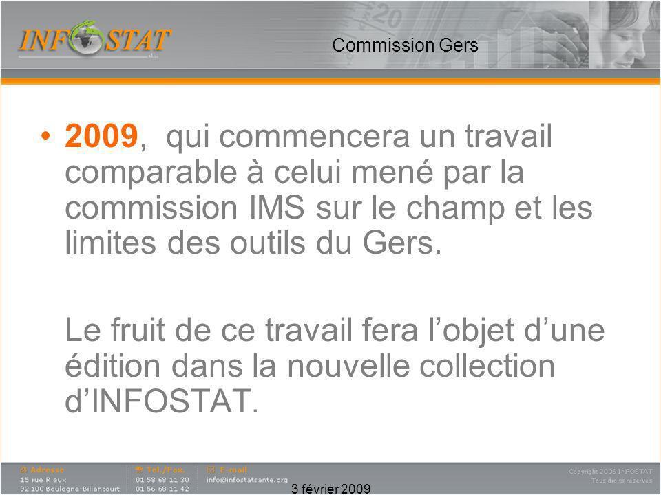 3 février 2009 Commission Gers 2009, qui commencera un travail comparable à celui mené par la commission IMS sur le champ et les limites des outils du