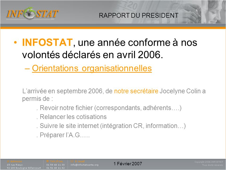 1 Février 2007 RAPPORT DU PRESIDENT INFOSTAT, une année conforme à nos volontés déclarés en avril 2006.
