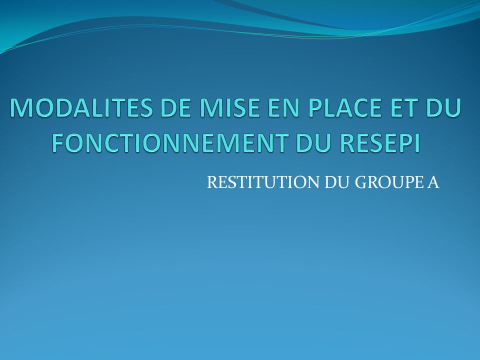 RESTITUTION DU GROUPE A
