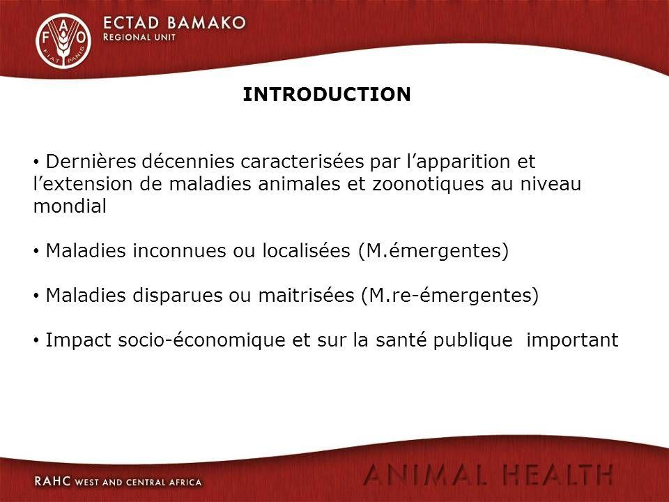 INTRODUCTION Dernières décennies caracterisées par lapparition et lextension de maladies animales et zoonotiques au niveau mondial Maladies inconnues