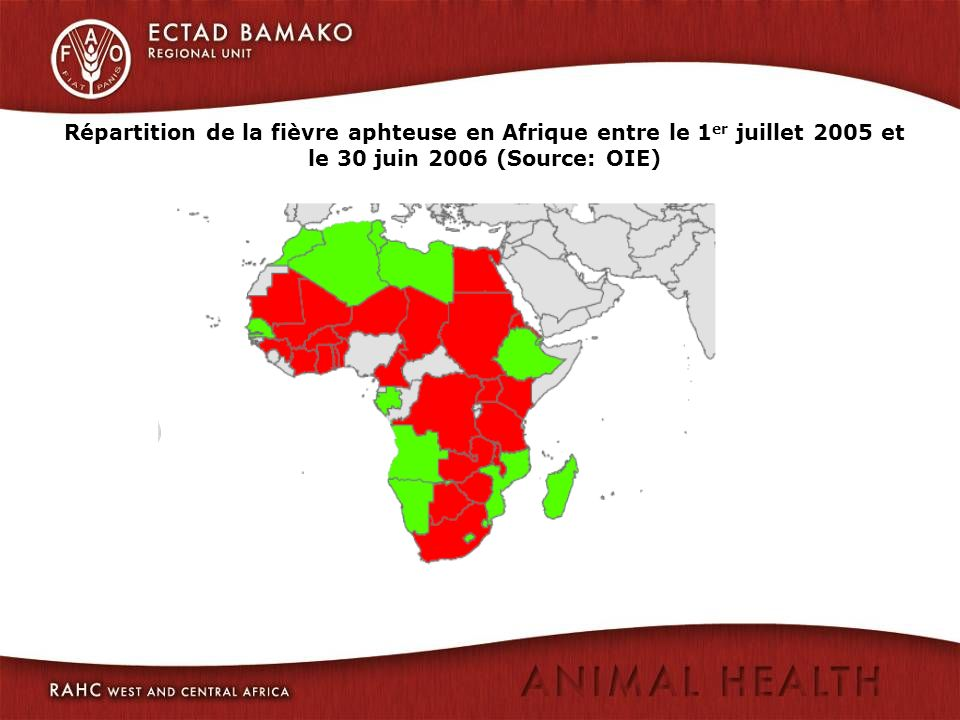 Répartition de la fièvre aphteuse en Afrique entre le 1 er juillet 2005 et le 30 juin 2006 (Source: OIE)