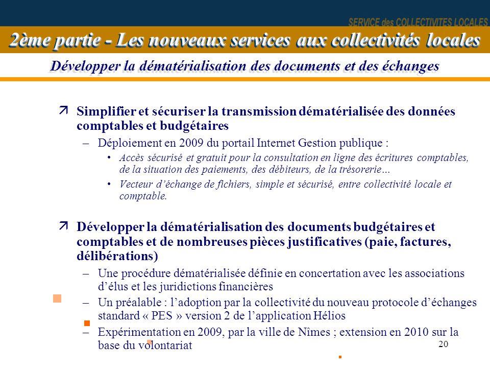 20 Développer la dématérialisation des documents et des échanges äSimplifier et sécuriser la transmission dématérialisée des données comptables et bud