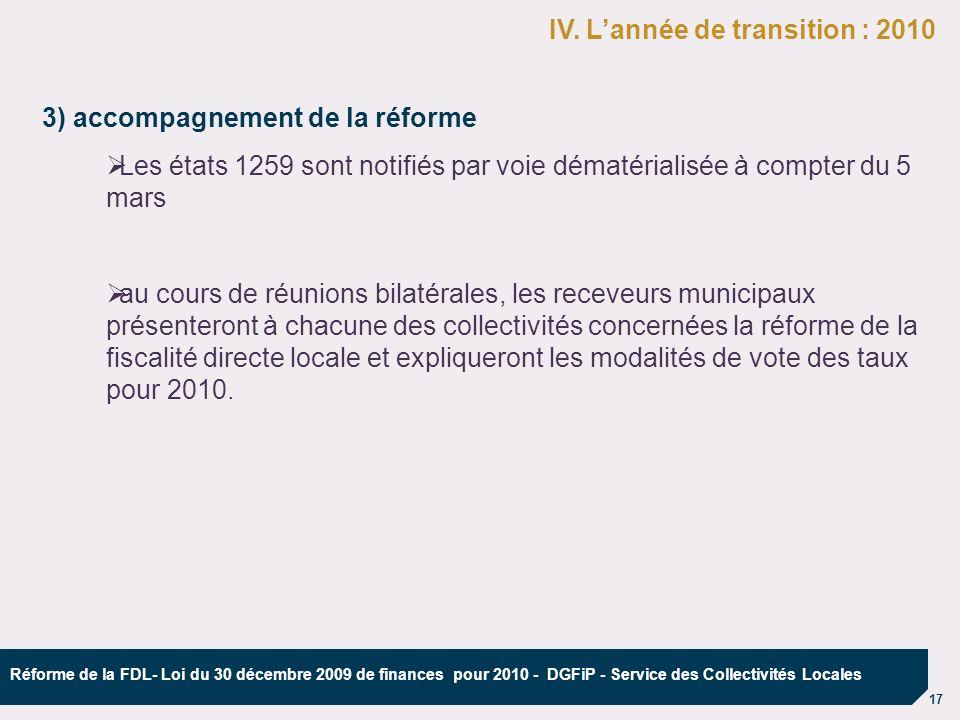 17 Réforme de la FDL- Loi du 30 décembre 2009 de finances pour 2010 - DGFiP - Service des Collectivités Locales 3) accompagnement de la réforme ØLes é