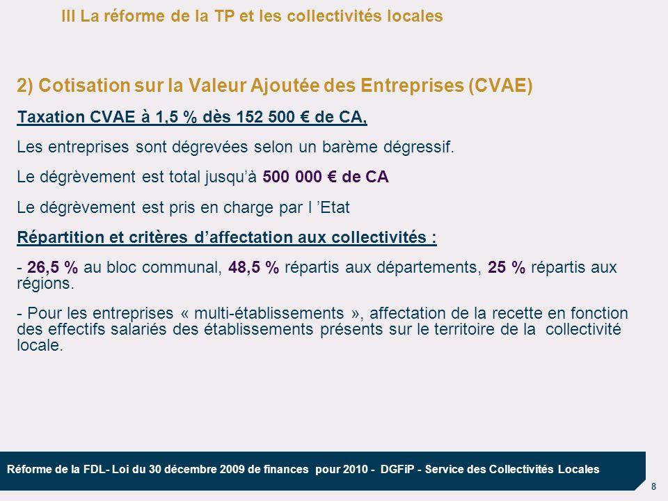 9 Réforme de la FDL- Loi du 30 décembre 2009 de finances pour 2010 - DGFiP - Service des Collectivités Locales 3) LImposition Forfaitaire sur les Entreprises de Réseaux (IFER) LImposition Forfaitaire sur les Entreprises de Réseaux comporte 7 composantes qui seront affectées, soit aux communes ou aux EPCI, soit aux départements ou aux régions : 1) la taxe sur les éoliennes terrestres et hydrauliques (TETH) 2) l imposition forfaitaire sur les transformateurs électriques (IFTE) 3) l imposition forfaitaire sur les stations radio-électriques (IFSR) 4) l imposition forfaitaire sur le matériel roulant utilisé sur le réseau ferré national (IFMR) 5) l imposition forfaitaire sur les répartiteurs principaux (IFRP) 6) l imposition forfaitaire sur les centrales de production d énergie électrique (IFCPE) 7) l imposition forfaitaire sur les centrales de production d énergie électrique d origine photovoltaïque (IFEP) III La réforme de la TP et les collectivités locales