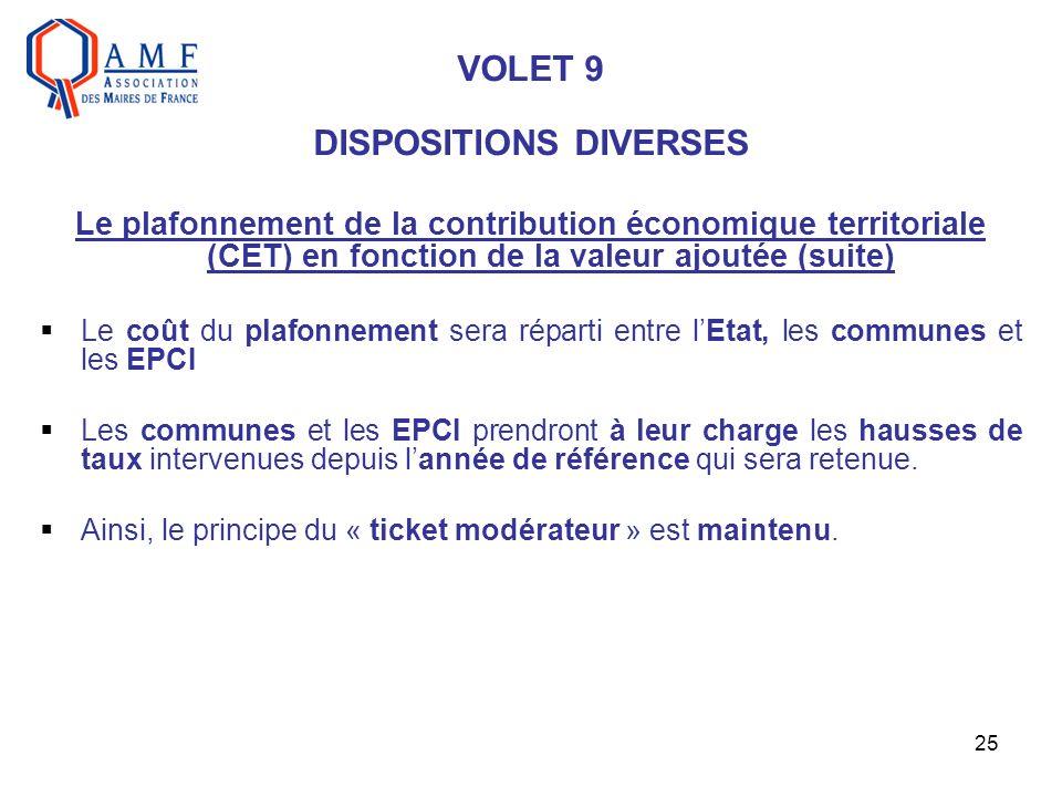 25 VOLET 9 DISPOSITIONS DIVERSES Le plafonnement de la contribution économique territoriale (CET) en fonction de la valeur ajoutée (suite) Le coût du