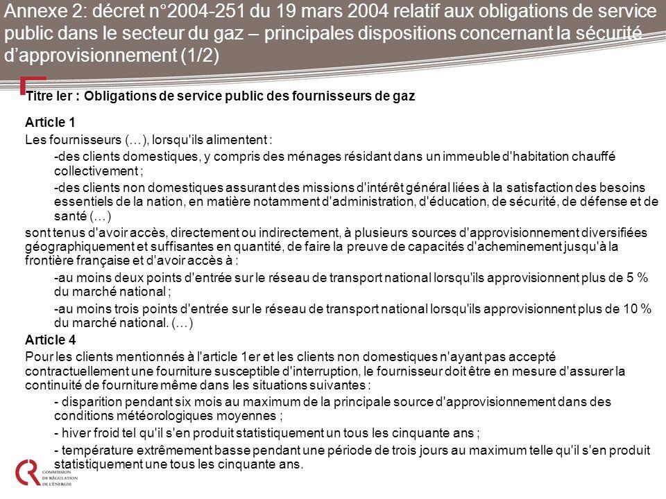 Titre Ier : Obligations de service public des fournisseurs de gaz Article 1 Les fournisseurs (…), lorsqu'ils alimentent : -des clients domestiques, y