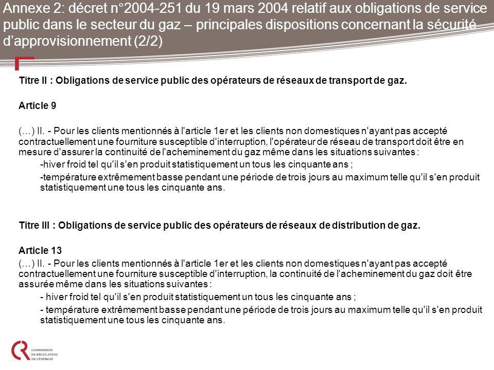 Titre II : Obligations de service public des opérateurs de réseaux de transport de gaz. Article 9 (…) II. - Pour les clients mentionnés à l'article 1e