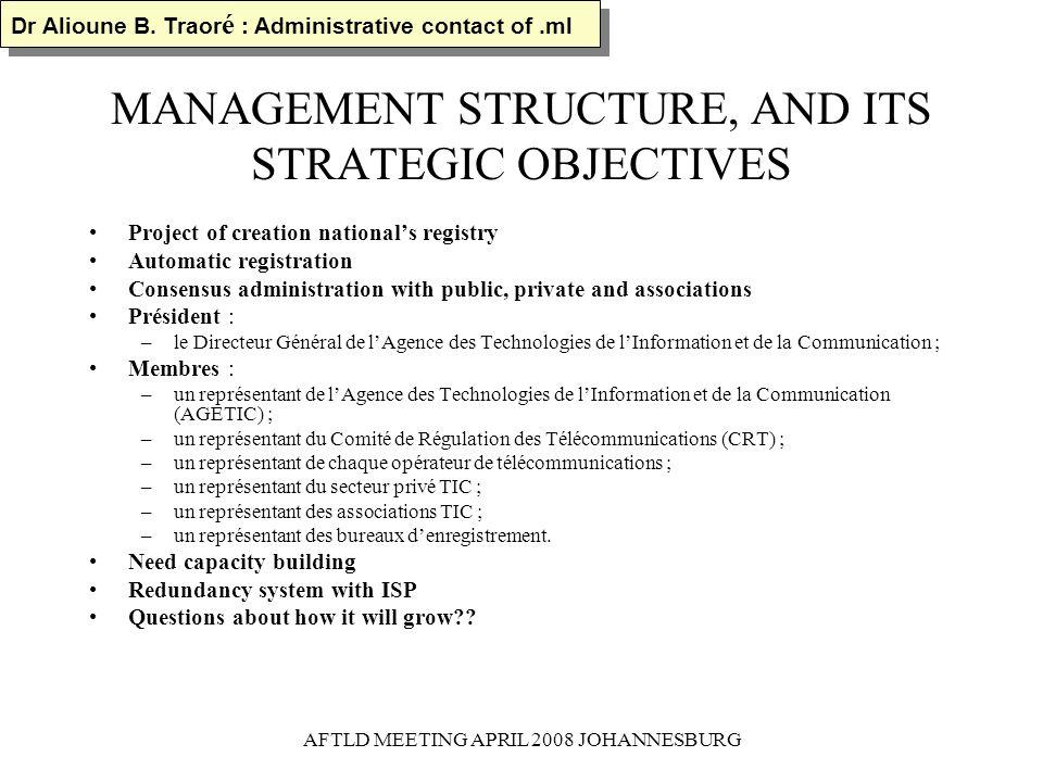 AFTLD MEETING APRIL 2008 JOHANNESBURG MANAGEMENT STRUCTURE, AND ITS STRATEGIC OBJECTIVES Now Agency want take administration établir à travers une nou