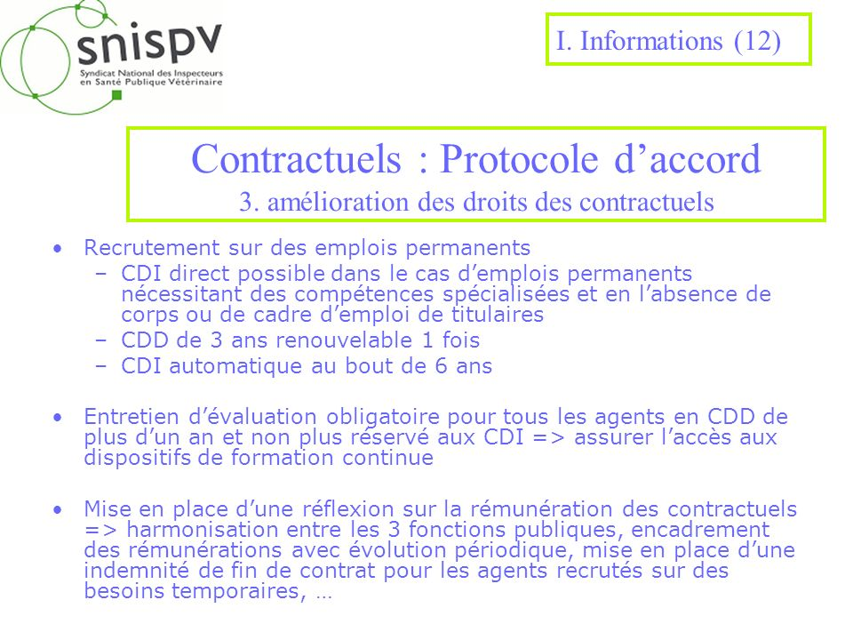 Contractuels : Protocole daccord 3. amélioration des droits des contractuels Recrutement sur des emplois permanents –CDI direct possible dans le cas d