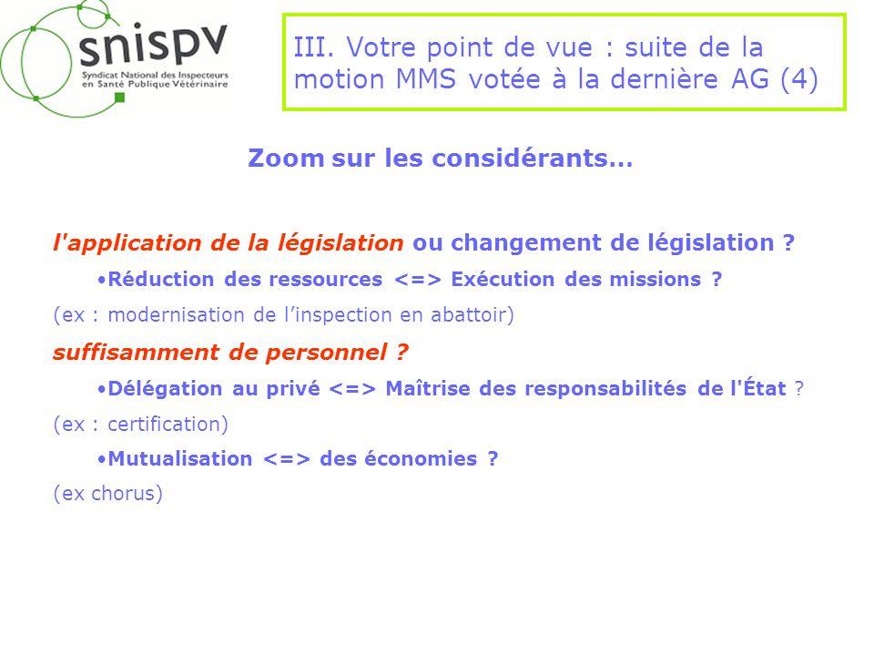 Zoom sur les considérants… l'application de la législation ou changement de législation ? Réduction des ressources Exécution des missions ? (ex : mode