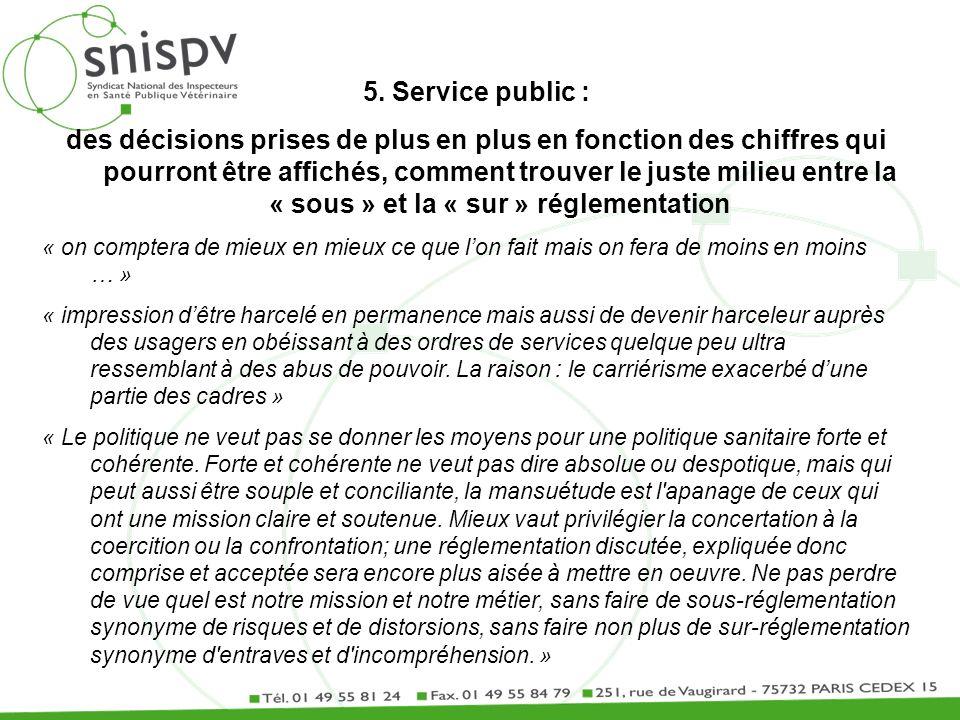 5. Service public : des décisions prises de plus en plus en fonction des chiffres qui pourront être affichés, comment trouver le juste milieu entre la