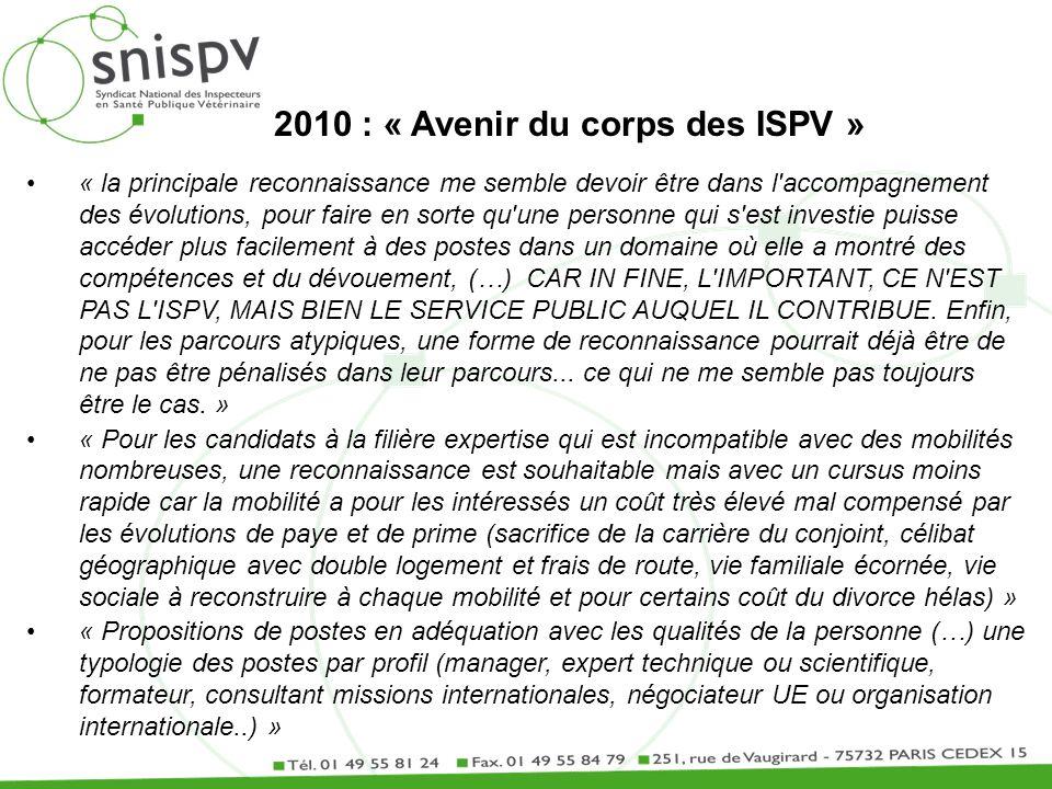 2010 : « Avenir du corps des ISPV » « la principale reconnaissance me semble devoir être dans l'accompagnement des évolutions, pour faire en sorte qu'