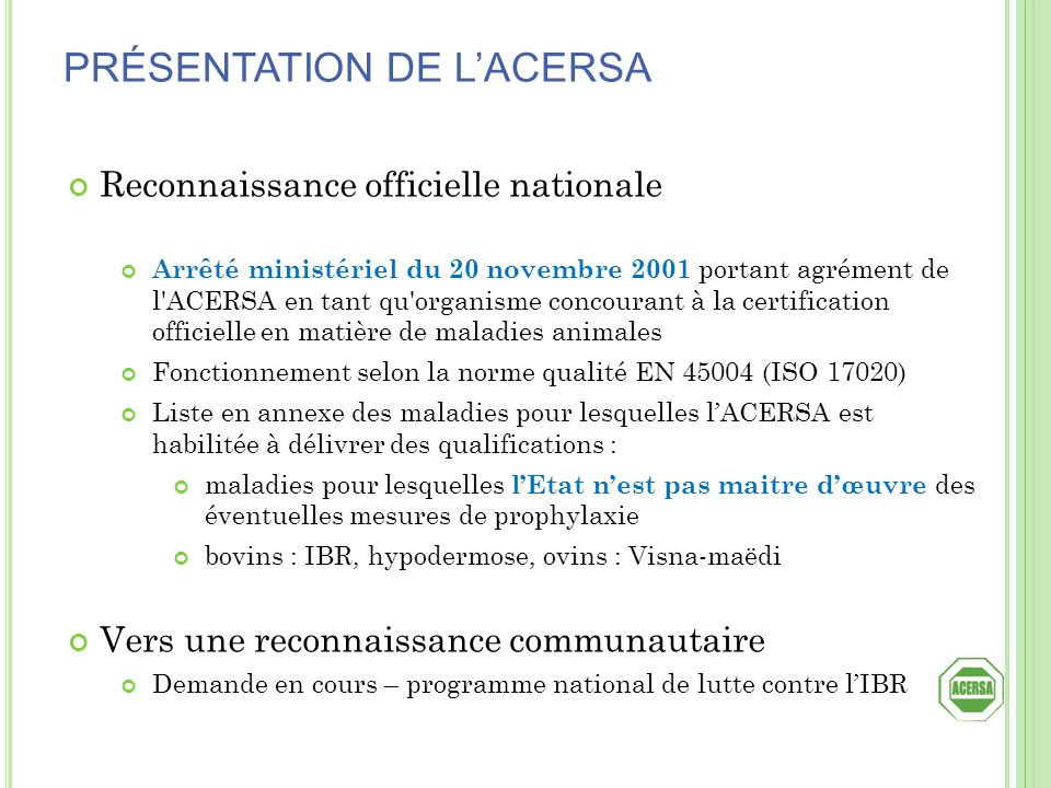 Reconnaissance officielle nationale Arrêté ministériel du 20 novembre 2001 portant agrément de l'ACERSA en tant qu'organisme concourant à la certifica