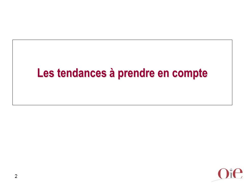 2 Les tendances à prendre en compte