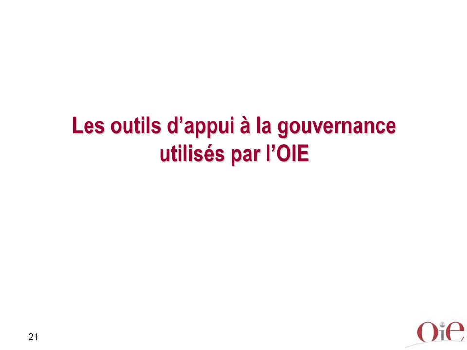 21 Les outils dappui à la gouvernance utilisés par lOIE