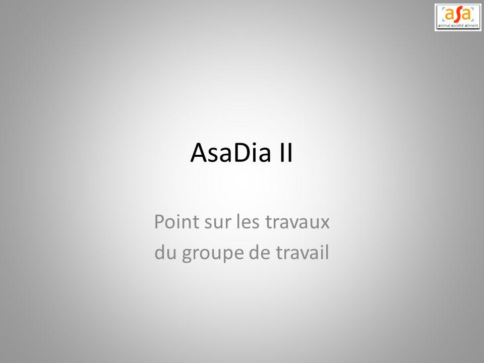 AsaDia II Point sur les travaux du groupe de travail