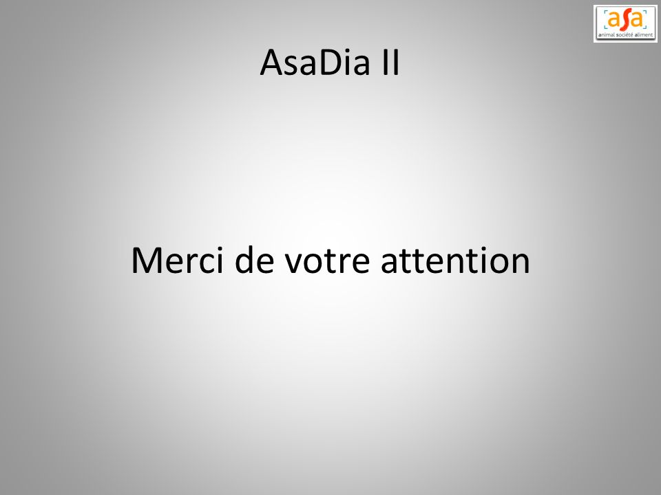 AsaDia II Merci de votre attention