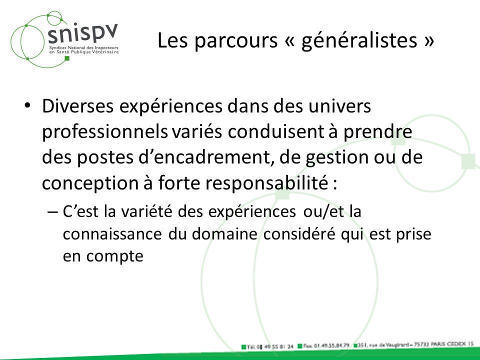 Les parcours « généralistes » Diverses expériences dans des univers professionnels variés conduisent à prendre des postes dencadrement, de gestion ou
