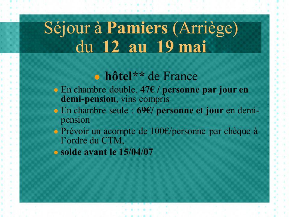 Séjour à Pamiers (Arriège) du 12 au 19 mai hôtel** de France En chambre double.