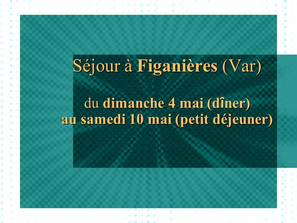 Séjour à Figanières (Var) du dimanche 4 mai (d î ner) au samedi 10 mai (petit déjeuner)