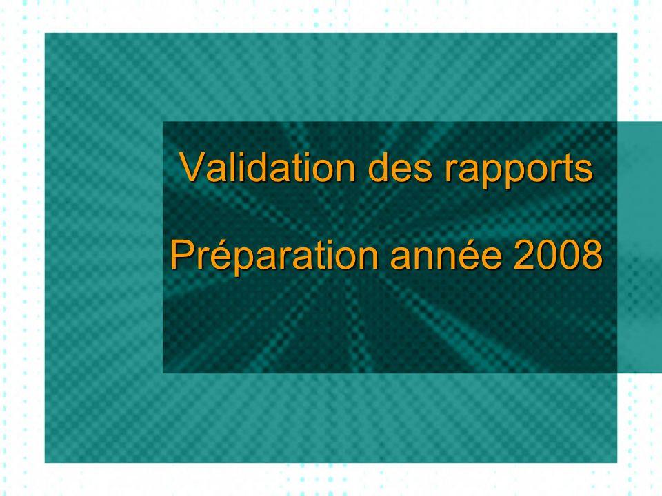 Validation des rapports Préparation année 2008