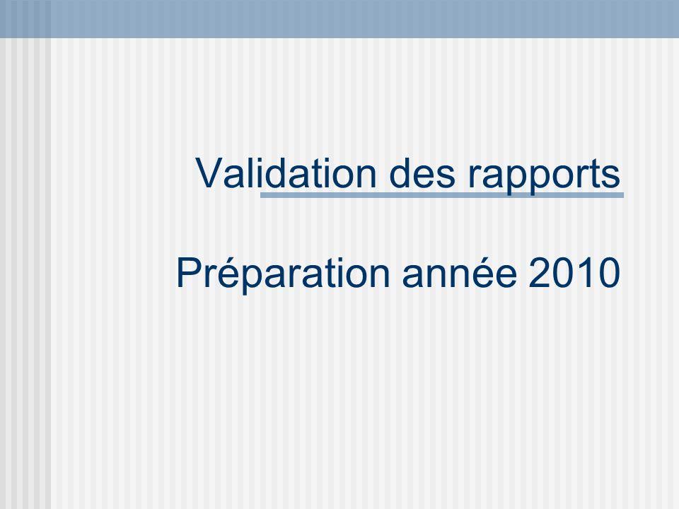 Validation des rapports Préparation année 2010